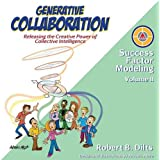Generative Collaboration: Releasing the Creative Power of Collective Intelligence (Success Factor Modeling, Band 2)