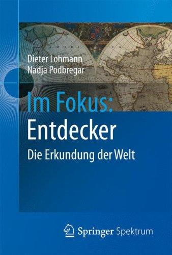 Im Fokus: Entdecker: Die Erkundung der Welt (Naturwissenschaften im Fokus, Band 2)