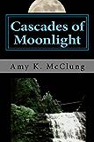 Cascades of Moonlight (The Parker Harris Series Book 1)