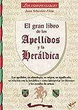 Gran libro de los apellidos y la heraldica/ The Great Book of Last Names and Heraldry (los indispensables) (Spanish Edition)