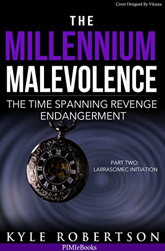 Book: The Millennium Malevolence (Book 2) by Kyle Robertson