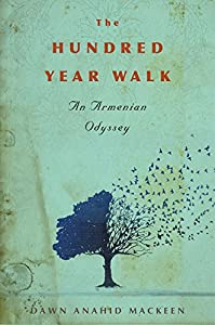 The Hundred-Year Walk: An Armenian Odyssey by Houghton Mifflin Harcourt