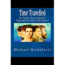 Time Travelled: Also Time Travelled 2- Operation Pierced Heart