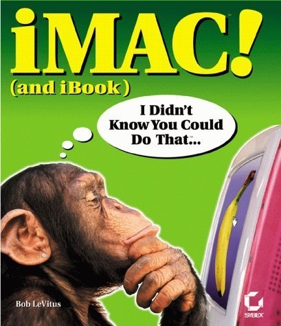 iMac! (and iBook) I Didn't Know You Could Do That... by Bob LeVitus (1999-10-03)
