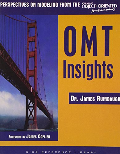 OMT Insights: Perspective on Modeling from the Journal of Object-Oriented Programming (SIGS Reference Library)