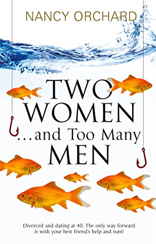 Two Women & Too Many Men by Nancy Orchard ebook deal