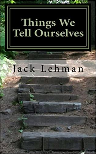 Book Things We Tell Ourselves
