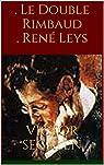 Le Double Rimbaud . René Leys par Segalen