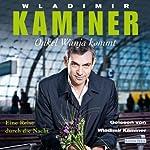 Onkel Wanja kommt: Eine Reise durch die Nacht | Wladimir Kaminer