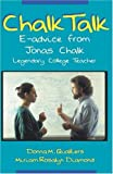 img - for Chalk Talk: E-advice from Jonas Chalk, Legendary College Teacher by Donna M. Qualters (2004-03-02) book / textbook / text book