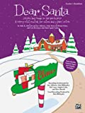 Dear Santa -- Letters and Songs to the North Pole (A Merry Mini-Musical for Unison Voices), Albrecht, Sally K., Althouse, Jay, Beck, Andy, Fisher, Brian, Brownsey, Lois, 0739040197