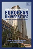 Learning to Compete in European Universities, Maureen McKelvey, Magnus Holmer, 1849804346