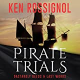 Pirate Trials: Dastardly Deeds & Last Words