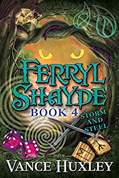 Ferryl Shayde - Book 4 - Storm and Steel