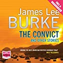 The Convict and Other Stories Hörbuch von James Lee Burke Gesprochen von: Tom Stechschulte, Steven Boyer, T Ryder Smith, Henry Strozier, Ed Sala