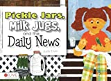 Pickle Jars, Milk Jugs, and the Daily News, Judy Ervin, 1602478775