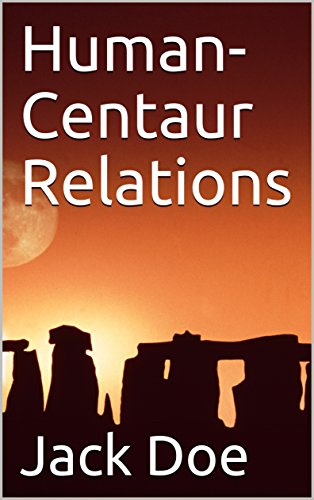 Human-Centaur Relations - Kindle edition by Jack Doe