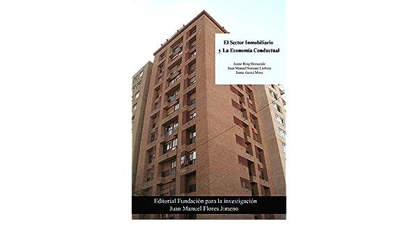 Amazon.com: El Sector Inmobiliario y la Economía Conductual (Spanish Edition) eBook: Jaume Roig Hernando, Juan Manuel Soriano Llobera, Jaume Guixà Mora, ...