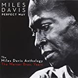Perfect Way: the Anthology -the Warner Bros. Years by Miles Davis (2010-12-21)