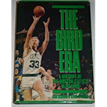 The Bird Era: A History of the Boston Celtics, 1978-1988