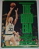 The Bird Era: A History of the Boston Celtics, 1978-1988