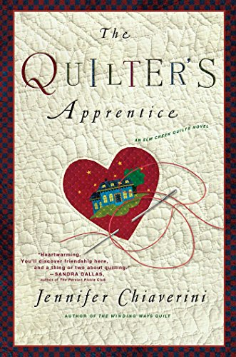 The Quilter's Apprentice: A Novel (The Elm Creek Quilts Book 1)