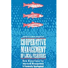 Co-operative Management of Local Fisheries: New Directions for Improved Management and Community Development