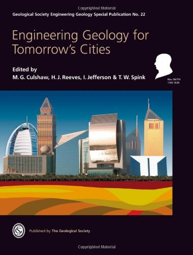 Engineering Geology for Tomorrow's Cities - Engineering Geology Special Publication 22 (Geological Society Engineering Geology Special Publication)
