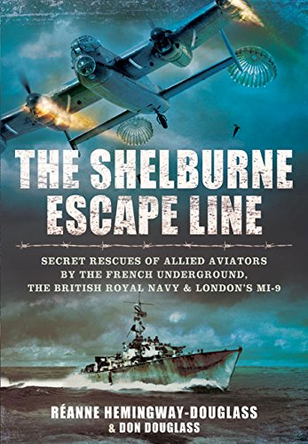 The Shelburne Escape Line: Secret Rescues of Allied Aviators by the French Underground, the British Royal Navy and London's MI-9 (Aviator London)