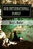 Our International Family, Mary Moeller, 1481838288