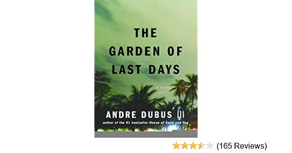 The Garden of Last Days: A Novel - Kindle edition by Andre Dubus III ...
