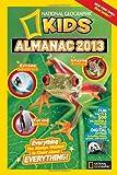 National Geographic Kids Almanac 2013 (National Geographic Kids Almanac (Quality))