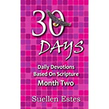 30 Days Month Two: Daily Devotions Based On Scripture