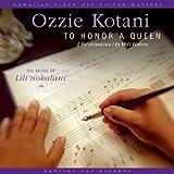 To Honor A Queen (E Ho ohiwahiwa I Ka Mo i Wahine) - The Music of Lili uokalani