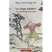 SINGE PÈLERIN (LE)