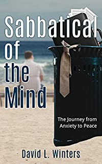 Sabbatical Of The Mind: The Journey From Anxiety To Peace by David Winters ebook deal