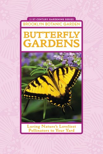 Cheap  Butterfly Gardens: Luring Nature's Loveliest Pollinators to Your Yard (21st-Century Gardening)