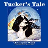 Tucker's Tale, Christopher Walsh, 1935137212