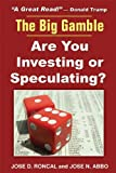 The Big Gamble, José D. Roncal and Jose N. Abbo, 1604940387