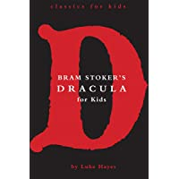 Dracula for Kids (Classics for Kids Book 3)