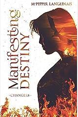 Manifesting Destiny (Changers) (Volume 1) Paperback