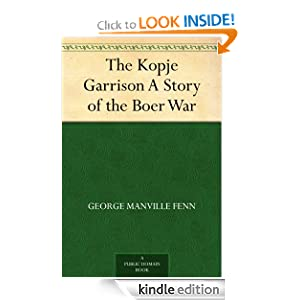 The Kopje Garrison A Story of the Boer War George Manville Fenn and W. Boucher