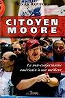 Citoyen Moore : Le non-conformisme américain à son meilleur par Rapoport