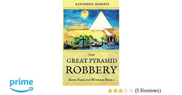 Amazon com: The Great Pyramid Robbery (Seven Fabulous Wonders