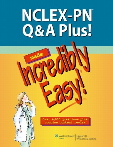 NCLEX-PN Q&A Plus! Made Incredibly Easy! (Incredibly Easy! Series®) Pdf