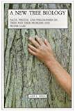 A New Tree Biology; A New Tree Biology Dictionary, Shigo, Alex L., 0943563127