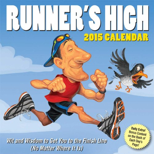 Runner's High 2015 Day-to-Day Calendar: Wit and Wisdom to Get You to the Finish Line (No Matter Where It Is)