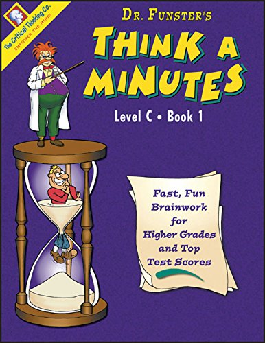 Dr. Funster's Think-A-Minutes C1 - Fast, Fun Brainwork for Higher Grades & Top Test Scores (Grades 6-8)