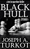 Black Hull: Episode 6 (A Lost In Spacetime Thriller)