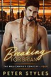 Breaking For Brian (The Billionaire's Consort Book 4)